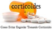 Como Evitar Engordar Tomando Corticoides