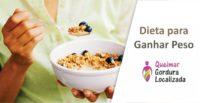 Dieta para Engordar? Como Aumentar Peso com Saúde