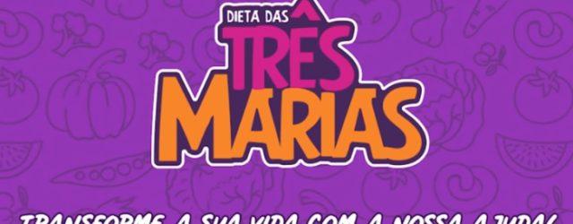 Dieta das Marias - Programa Três Marias para Emagrecer com Saúde